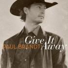 Paul Brandt 'Give It Away'