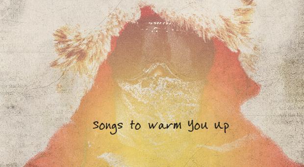 songstokeepwarm