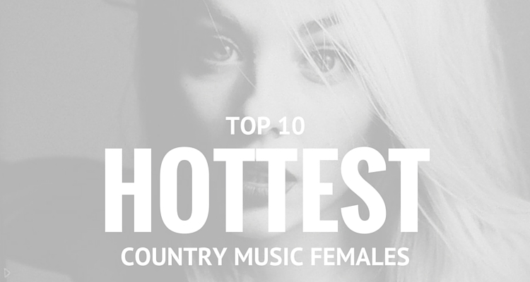 TOP-10-HOTTEST-COUNTRY-MUSIC-FEMALES