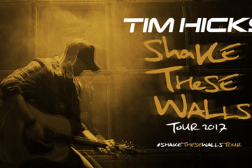 tim-hicks-shake-these-walls-tour