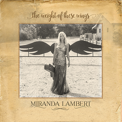 Miranda Lamber Weight of these wings top country favourites of 2016