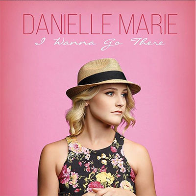 Danielle Marie I wanna go there - new country releases