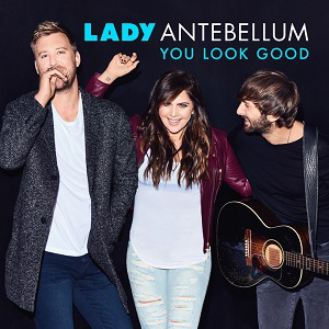 Lady Antebellum You Look Good 300x300