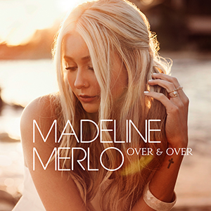 Madeline Merlo Over and Over