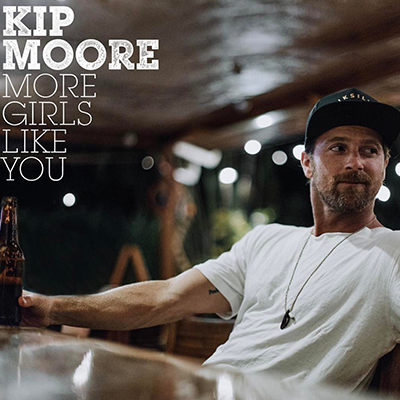 Kip Moore - More Girls Like You - New Country Releases