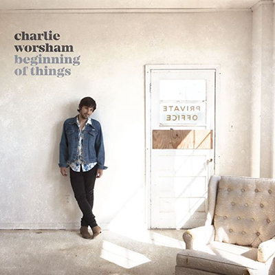 Charlie Worsham - Beginning of Things - New Country Releases
