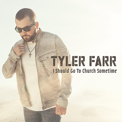 yler Farr - I should Go To Church Sometime