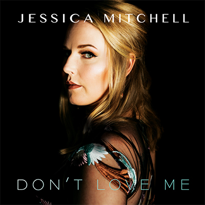 Don't Love Me - Jessica Mitchell