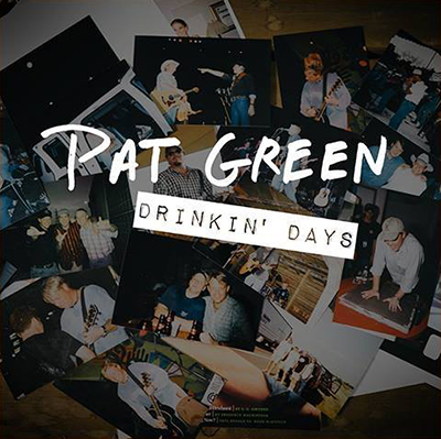 Pat Green - Drinkin' Days