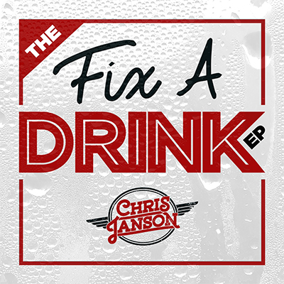 Chris Janson - Fix A Drink EP