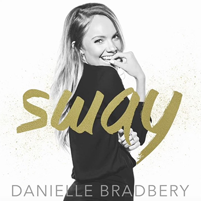 Danielle Bradbury - Sway