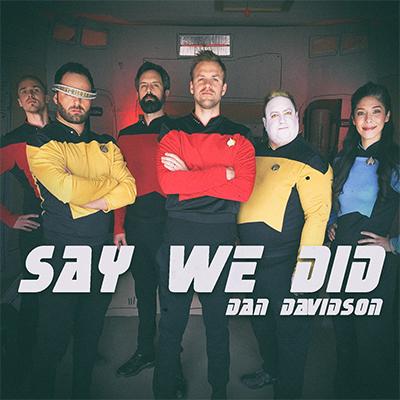 Dan Davidson Say We Did
