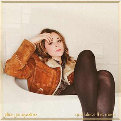 Jillian Jacqueline God Bless This Mess