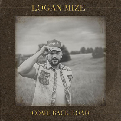 Logan Mize - Come Back Road