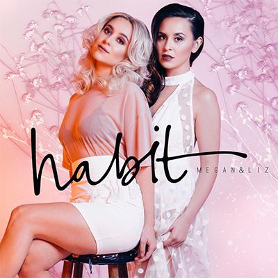 Megan & Liz - Habit