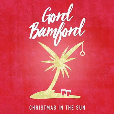 Gord Bamford Christmas in the Sun