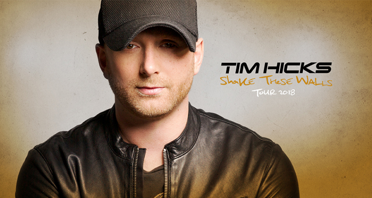 Tim Hicks - Shake These Walls Tour 2018