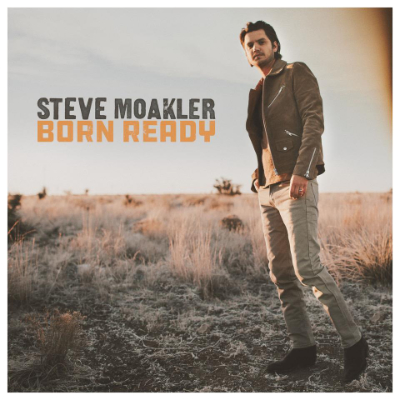 Steve Moakler Born Ready