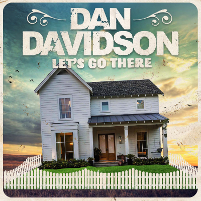 Dan Davidson Let's Go There