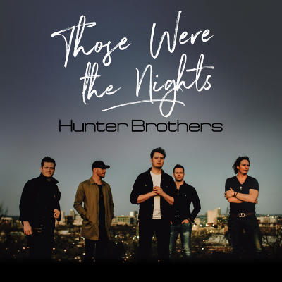 Hunter Brothers - Those Were The Nights