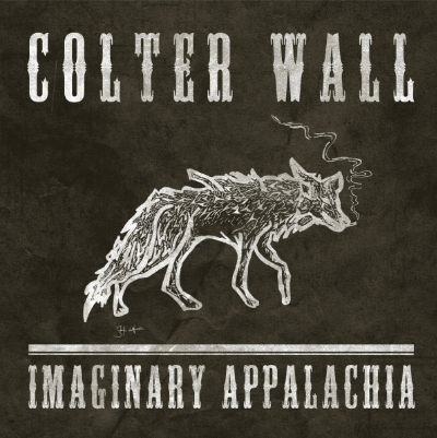 Imaginary Appalachia – Colter Wall