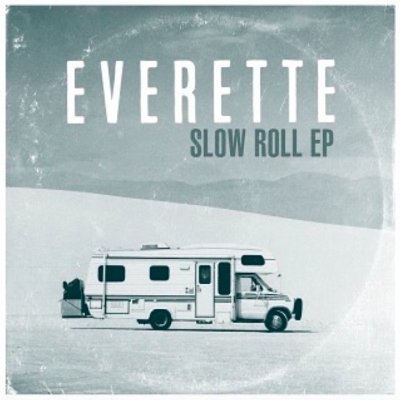 Everette - Slow Roll