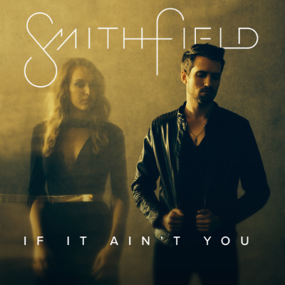 IF IT AIN'T YOU - Smithfield