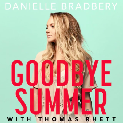 Danielle Bradbury with Thomas Rhett - Goodbye Summer