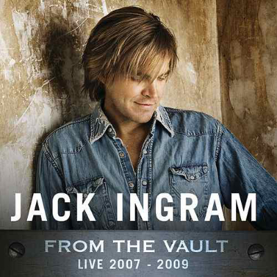 Jack Ingram From The Vault Live 2007-2009