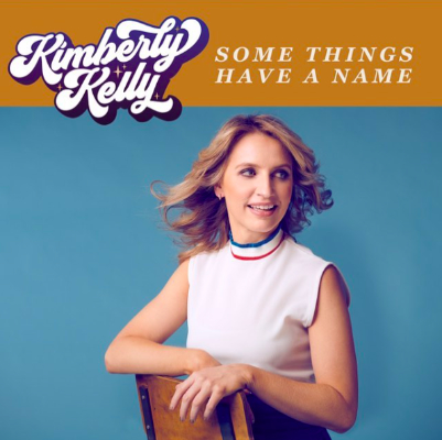 Kimberly Kelly - Some Things Have a Name