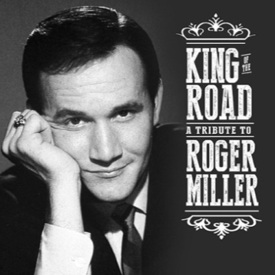 King Of The Road A Tribute To Roger Miller