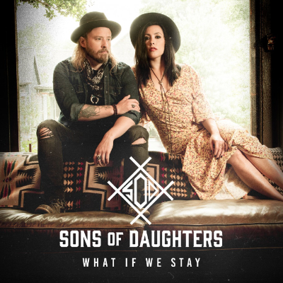 Sons Of Daughters What If We Stay