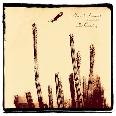 Alejandro Escovedo The Crossing