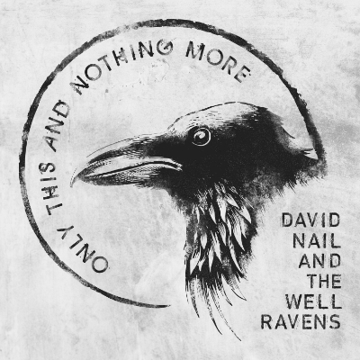 David Nail And The Well Ravens Only This And Nothing More