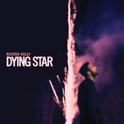 Dying Star Ruston Kelly