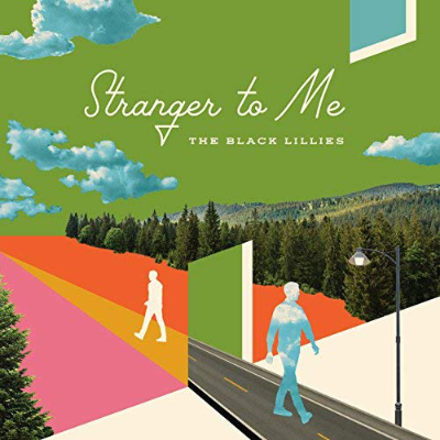 The Black Lillies Stranger To Me