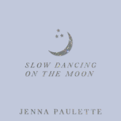 Jenna Paulette Slow Dancing On The Moon