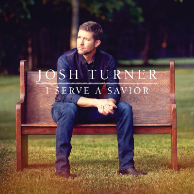 Josh Turner I Serve A Saviour