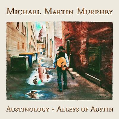Michael Martin Murphey Austinology Alleys Of Austin