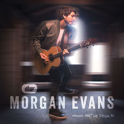 Morgan Evans Things That We Drink To