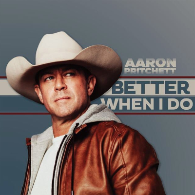 Aaron Pritchett Better When I Do
