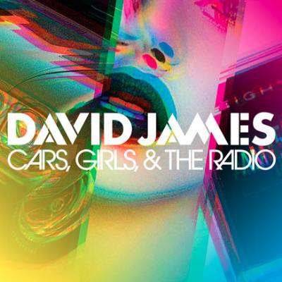 David James Cars Girls & The Radio