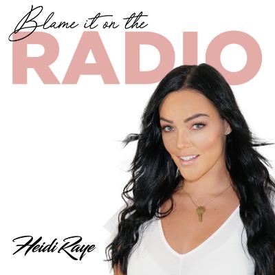 Heidi Raye Blame It On The Radio