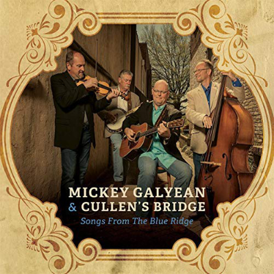 Mickey Galyean & Cullen's Bridge Songs From The Blue Ridge