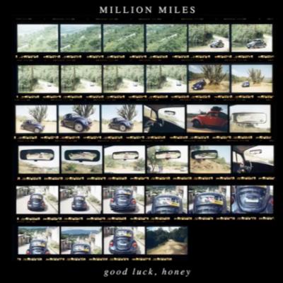 Million Miles, Good Luck Honey