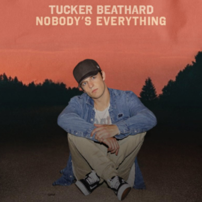 Tucker Beathard Nobody's Everything