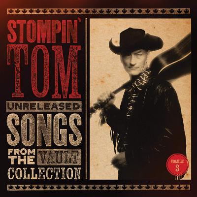 Stompin' Tom Connors Unreleased Songs From The Vault Collection Volume 3