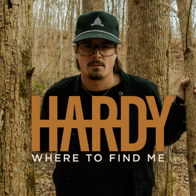HARDY WHERE TO FIND ME