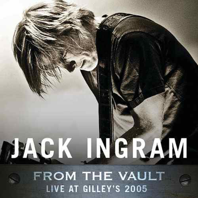 Jack Ingram Live At Gilley's 2005