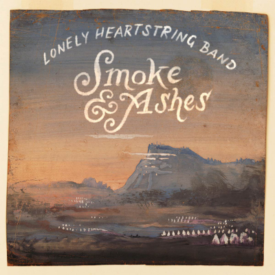 Lonely Heartstring Band Smoke & Ashes